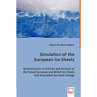 Simulation of the European Ice Sheets by Hagdorn & Magnus Karl Moritz