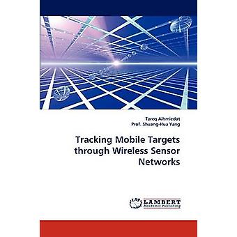 Tracking Mobile Targets through Wireless Sensor Networks by Alhmiedat & Tareq