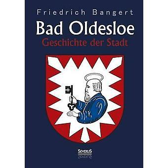 Bad Oldesloe Geschichte Der Stadt by Bangert & Friedrich