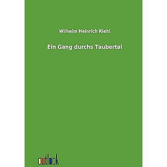 Ein bende durchs Taubertal door Riehl & Wilhelm Heinrich