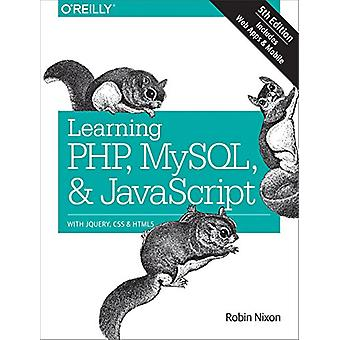 Learning PHP - MySQL & JavaScript 5e by Learning PHP - MySQL &