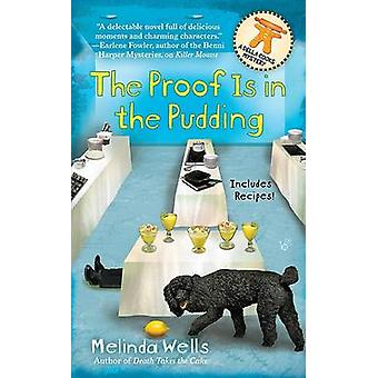 The Proof Is in the Pudding by Melinda Wells - 9780425233115 Book