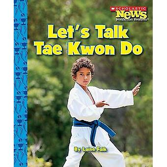 Let's Talk Tae Kwon Do by Laine Falk - 9780531204283 Book