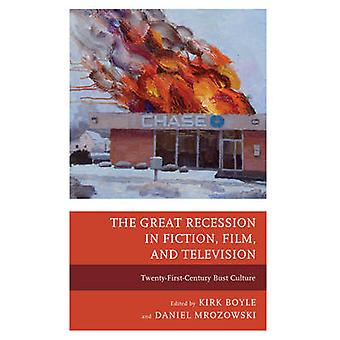 The Great Recession in Fiction - Film - and Television - Twenty-First-