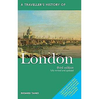 Traveller's History of London (4th Revised edition) by Richard Tames