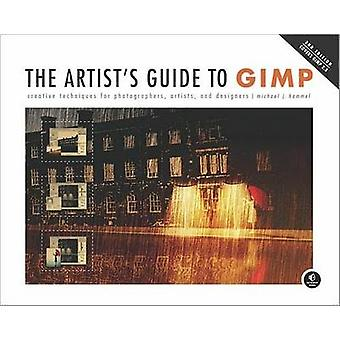 The Artist's Guide to GIMP - Creative Techniques for Photographers - A