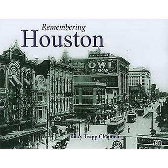 Remembering Houston by Betty Trapp Chapman - 9781596526235 Book
