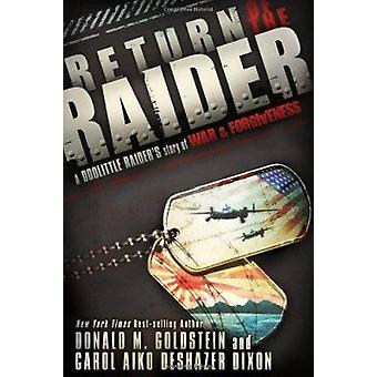 Return of the Raider - A Doolittle Raider's Story of War & Forgiveness