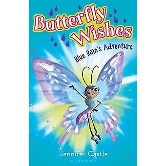 Butterfly Wishes 3 - Blue Rain's Adventure by Jennifer Castle - 978168