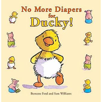 No More Diapers for Ducky! by Bernette Ford - Sam Williams - 97819101