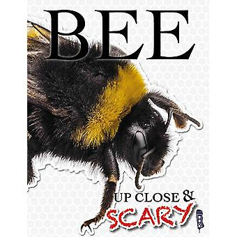 Up Close & Scary Bee (Illustrated edition) by Louise & Richard Spilsb