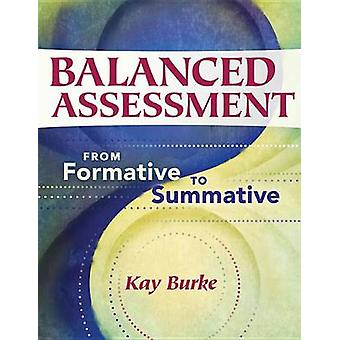 Balanced Assessment - From Formative to Summative by Kay Burke - 97819