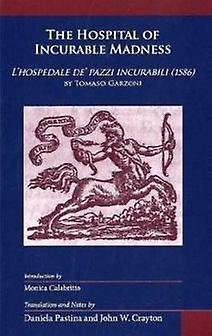 The Hospital of Incurable Madness = - L&hospedale De& Pazzi Incurabili