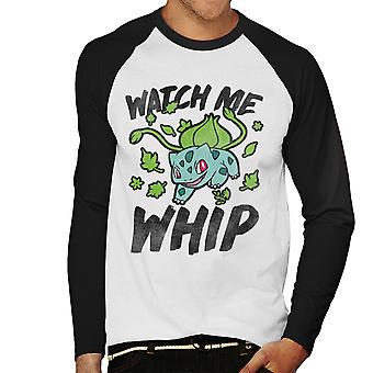 Watch Me Whip Bulbasaur Pokemon Men's Baseball Long Sleeved T-Shirt