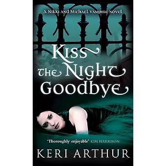 Kus afscheid van de nacht door Keri Arthur