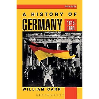 A History of Germany 18151990 by Carr & William
