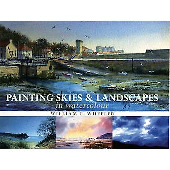 Painting Skies and Landscapes by William E. Wheeler - 9780713667431 B