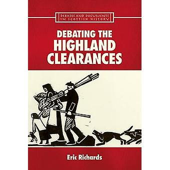 Debating the Highland Clearances by Eric Richards - 9780748621835 Book