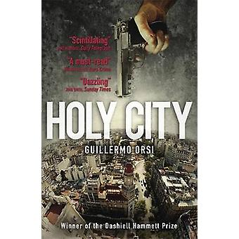 Holy City by Guillermo Orsi - Nick Caistor - 9780857050649 Book
