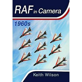 RAF à huis clos - des années 1960 par Keith Wilson - livre 9781473837768