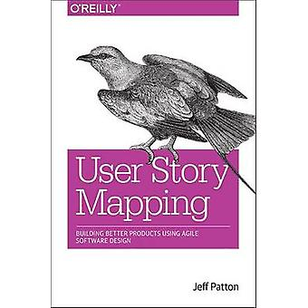 User Story Mapping - Building Better Products Using Agile Software Des