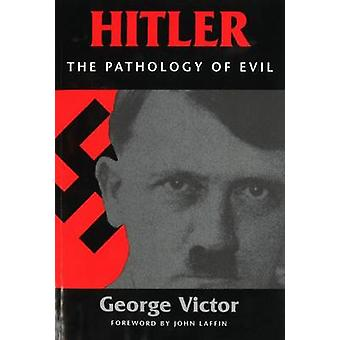 Hitler - The Pathology of Evil by George Victor - 9781574882285 Book