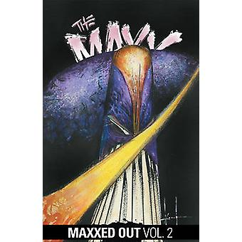 The Maxx - Volume 2 - Maxxed Out  by Sam Kieth - William Messner-Loebs