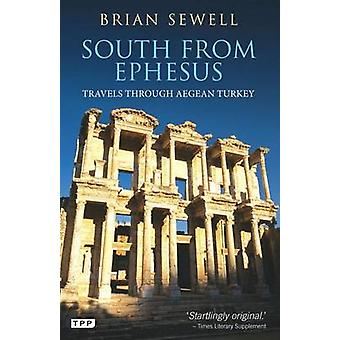 South from Ephesus - Travels Through Aegean Turkey by Brian Sewell - 9