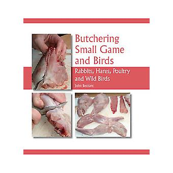 Butchering Small Game and Birds - Rabbits - Hares - Poultry and Wild B