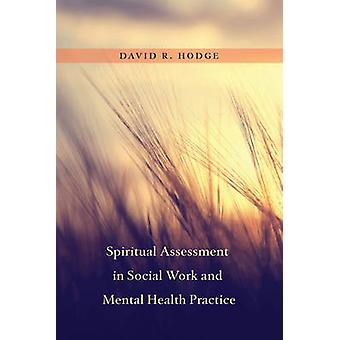 Spiritual Assessment in Social Work and Mental Health Practice by Dav