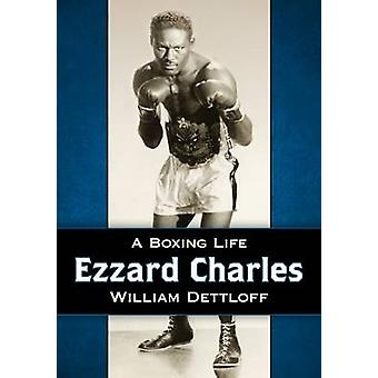 Ezzard Charles - boksning liv ved William Dettloff - 9780786497430 bog