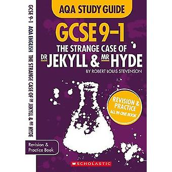 The Strange Case of Dr Jekyll and Mr Hyde AQA English Literature by T