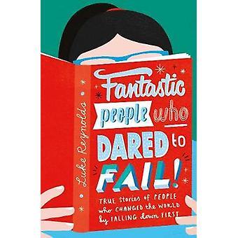Fantástico as pessoas quem ousou Fail - histórias verdadeiras de pessoas que mudam