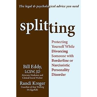 Splitting - Protecting Yourself While Divorcing Someone with Borderlin