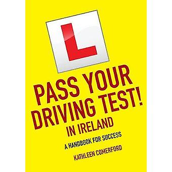 Pass Your Driving Test in Ireland - A Handbook for Success by Kathleen