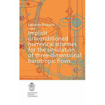 Implicit Preconditioned Numerical Schemes for the Simulation of Three