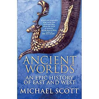 Antike Welten: Eine epische Geschichte von Ost und West