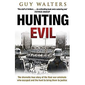 Mal de chasse: L'histoire vraie dramatique des criminels de guerre nazis qui se sont échappés et la chasse à traduire en justice