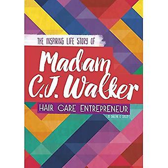 Madam C. J. Walker: The Inspiring Life Story of the Hair Care Entrepreneur (Inspiring Stories)