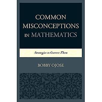 Common Misconceptions in Mathematics: Strategies to Correct Them