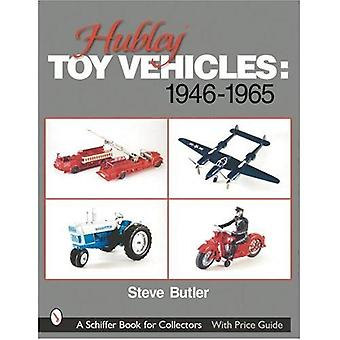 HUBLEY TOY VEHICLES: 1946-1965 (Schiffer Book for Collectors)