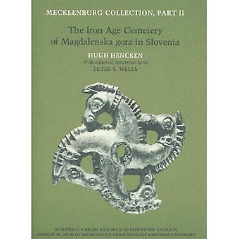Hencken: Mecklenburg Collection Part 2: the Iron Agecemetery of Magdalenska Gora (Pr Only) (American School of...