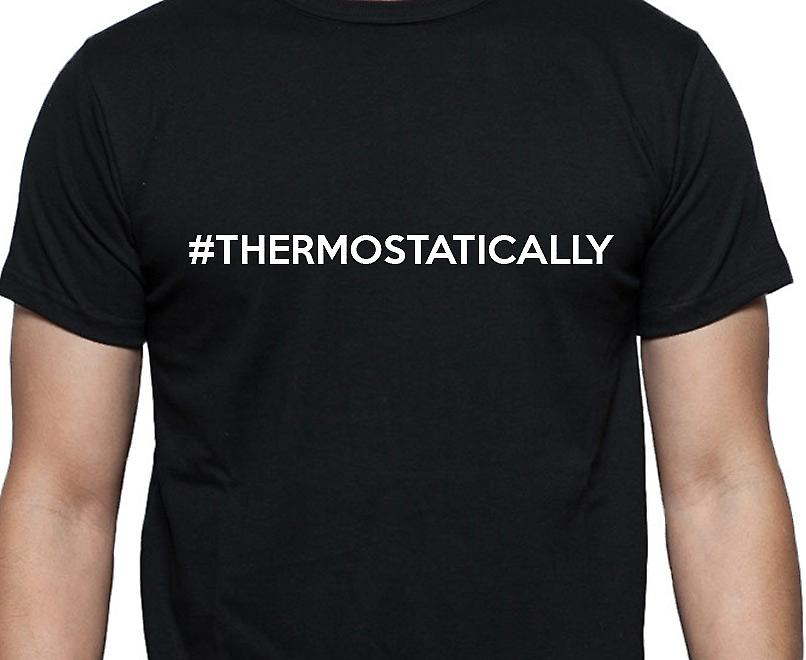 #Thermostatically Hashag Thermostatically Black Hand Printed T shirt