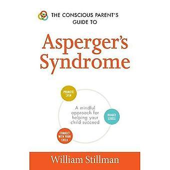 Guide du Parent conscient au Syndrome d'Asperger: une approche de respect pour aider votre enfant à réussir (conscient...