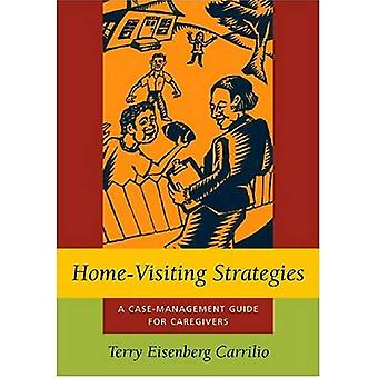 Home-visiting Strategies: A Case-management Guide for Caregivers (Social Problems & Social Issues)