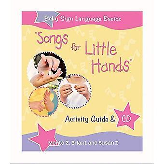 Liedjes voor de kleine handjes: activiteit gids & CD [met CD] (Baby gebarentaal Basics)