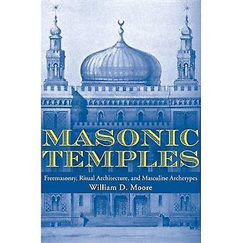 Masonic Temples: Freemasonry, Ritual Architecture, and Masculine Archetypes
