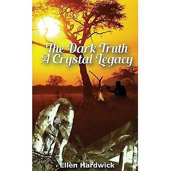 Den mörka sanningen: En Crystal Legacy (Crystal Legacy 2)