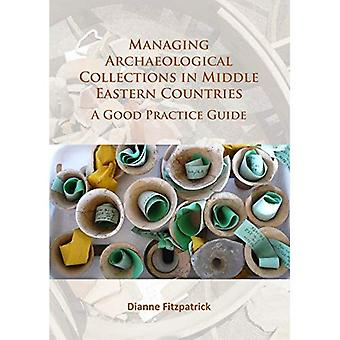 Managing Archaeological Collections in Middle Eastern Countries: A Good Practice Guide