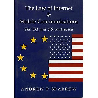 Law Of Internet And Mobile Communications - The Eu And Us Contrasted